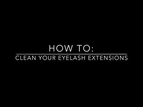 HOW TO CLEAN YOUR EYELASH EXTENSIONS | LASH UNIVERSE