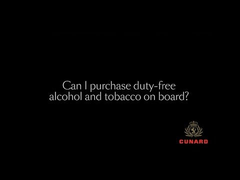 Ask Cunard | Can I purchase duty free alcohol and tobacco on board?