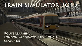 Train Simulator 2015 - Route Learning: London Paddington to Slough (Class 166)