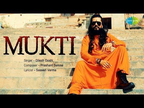 Mukti Song Dileish Doshi Prashant Satose Saaveri Verma mp3 letöltés