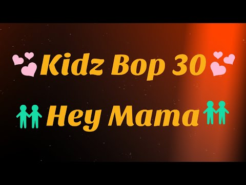 Kidz Bop 30-Hey Mama (Lyrics)
