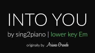 "Into You (Lower ""Em"" Piano karaoke demo) Ariana Grande"