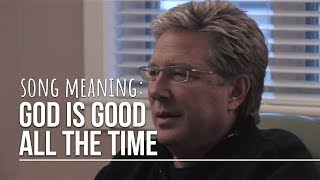 Don Moen - God Is Good All The Time | Stories Behind the Songs