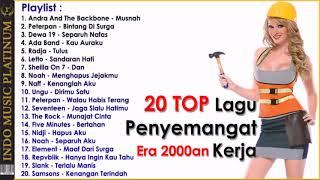 20 TOP Lagu Era 2000an Paling Populer   PENYEMANGAT KERJA   HQ Audio!!!