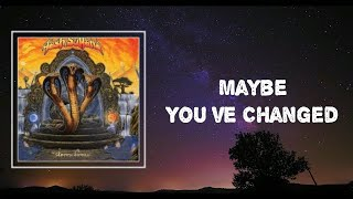 Lyrics: Tash Sultana - Maybe You've Changed