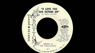 Brenda & The Tabulations - A Love You Can Depend On