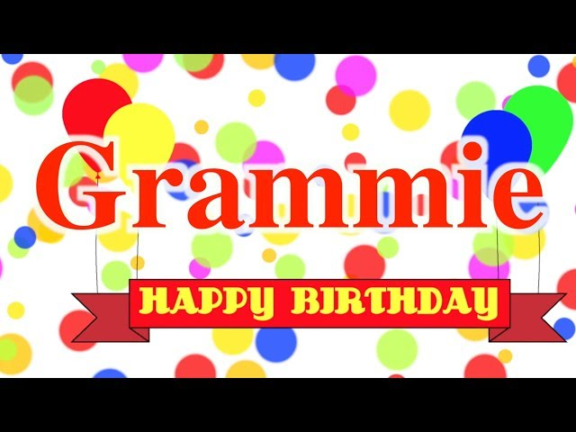 Happy Birthday Grammie Song
