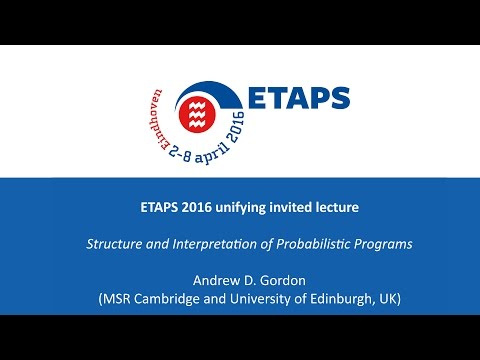 ETAPS 2016 - Structure and Interpretation of Probabilistic Programs - Andrew D. Gordon