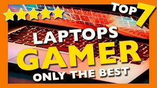 INCREDIBLE 🤯 TOP 7 Laptops Gaming 2019 🔥 What you prefer ????