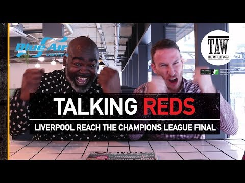 Liverpool Reach The Champions League Final | TALKING REDS