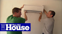 How to Install a Ductless Mini-Split Air Conditioner - This Old House