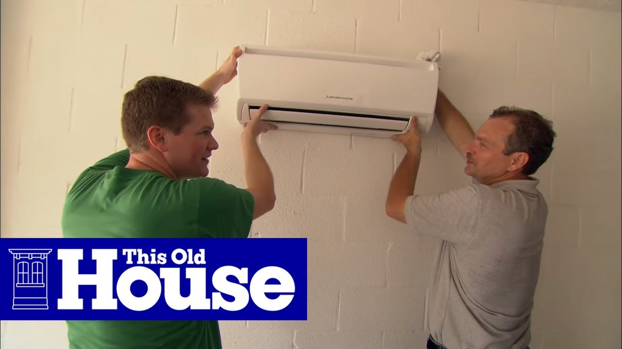 how to install a ductless mini split air conditioner this old house [ 1280 x 720 Pixel ]