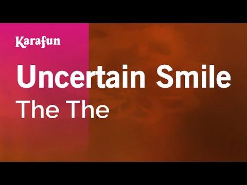 Karaoke Uncertain Smile - The The *