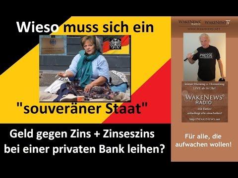 """Wieso muss sich ein """"souveräner Staat"""" Geld gegen Zins bei einer Privatbank leihen? 20150402"""