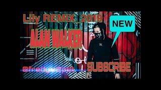 Gambar cover DJ LILY - ALAN WALKER REMIX 2019 DJ FREDY