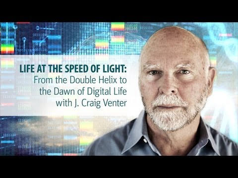 Life at the Speed of Light: From the Double Helix to the Dawn of Digital Life with J. Craig Venter