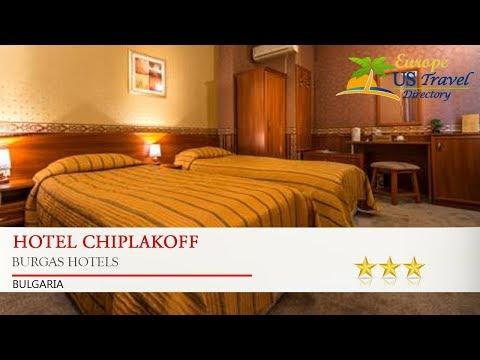 Hotel Chiplakoff - Burgas Hotels, Bulgaria