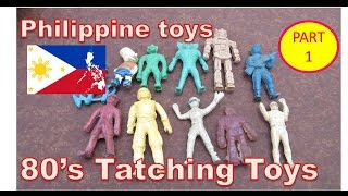 80's Philippine Toys   Tatching Toys Show And Tell   Part 1 (raw Video)