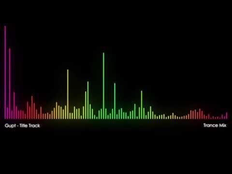 Gupt Theme - Trance Mix