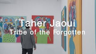 Taher Jaoui : Tribe of the Forgotten   New York