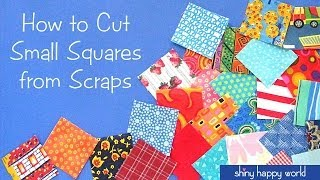 How to Cut Small Squares from Scraps