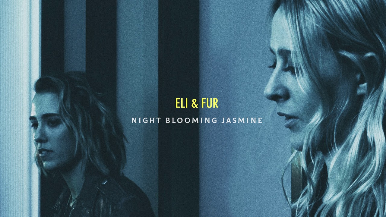 Download Eli & Fur - Night Blooming Jasmine