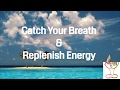 Guided Meditation To  Catch Your Breath, Replenish Energy & Reset Focus *10 Minutes