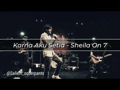 Sheila On 7 - Karna Aku Setia
