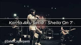 Gambar cover Sheila On 7 - Karna Aku Setia
