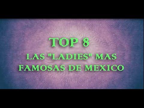 """TOP 8 Las """"ladies"""" mas famosas de México/ Famous Mexican """"Ladies"""""""