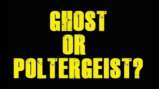 Ghost or Poltergeist?  Paranormal $hit -- beer chug - ghost hunting