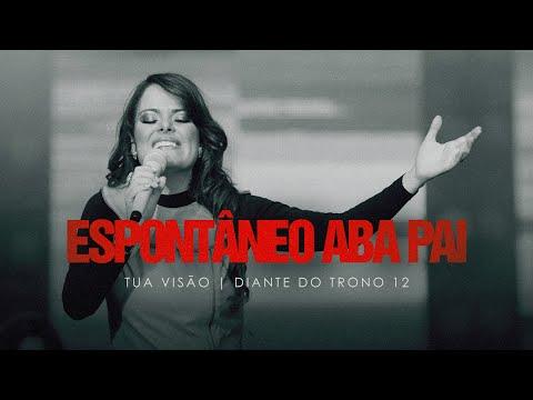 Espontaneo Aba Pai Dt12 Diante Do Trono Letra Da Musica