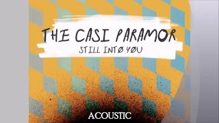 Paramore - Still Into You (Acoustic) by The Casi ParamoR