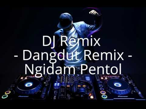 Best DJ Remix -  Dangdut Remix - Ngidam Pentol