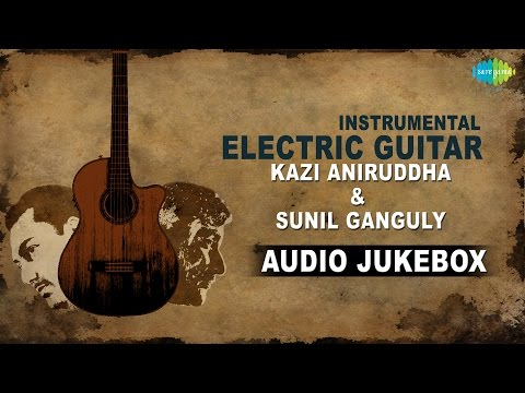 Best Of Instrumental Hindi Songs  Electric Guitar Version  Jukebox  Sunil Ganguly, Kazi Aniruddha