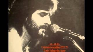 "LUIS EDUARDO AUTE AL ALBA (""Entre amigos"")"