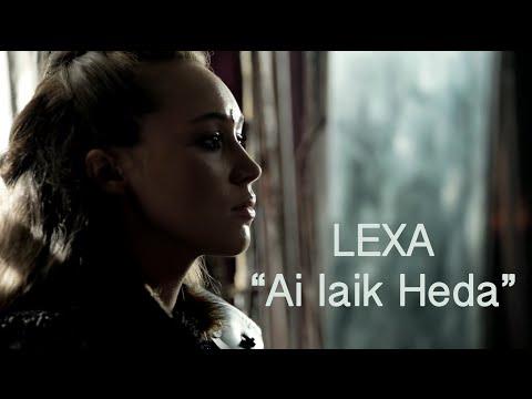 Lexa - Ai laik Heda