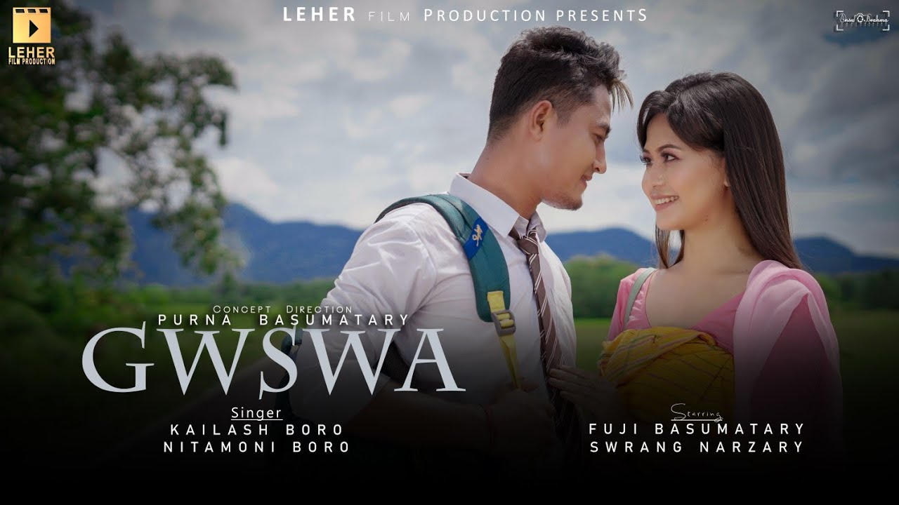 Download GWSWA_official Bodo Music Video 2021    Swrang Narzary    Fuji Basumatary    Purna Basumatary