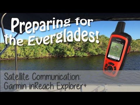 Preparing for Cruising the Everglades: Garmin inReach Explorer+ - Satellite Communication