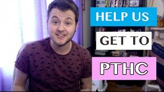 Help Us Get to PTHC!