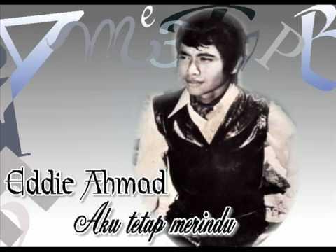 Eddie Ahmad.....Aku..tetap..merindu......