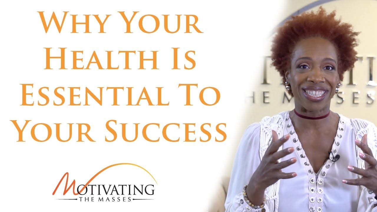 Lisa Nichols - Why Your Health Is Essential To Your Success