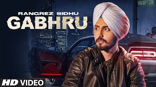 Gabhru (Full Song) Rangrez Sidhu | The Kidd | Sukh Sanghera | Latest Punjabi Song 2021