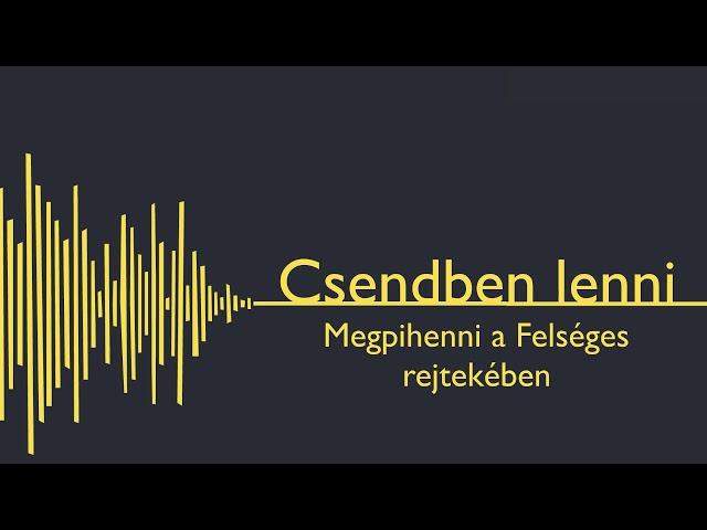 2019. 11. 24. délután, Zsoltárok 91, Csendben lenni - Megpihenni a Felséges rejtekében