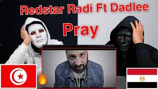 Redstar Radi Ft Dadlee - Pray / Egyptian Reaction 🇹🇳