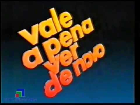 Abertura Vale a Pena Ver de Novo - Rede Globo (1990)
