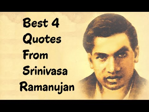 Best 4 Quotes From Srinivasa Ramanujan - The  Indian mathematician & autodidact