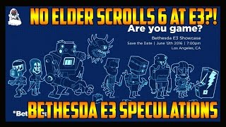 NO ELDER SCROLLS 6 AT E3?!? - Bethesda E3 Speculations