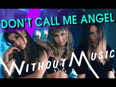 ARIANA GRANDE, MILEY CYRUS, LANA DEL REY – Don't Call Me Angel (#WITHOUTMUSIC Parody)