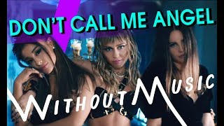 ARIANA GRANDE, MILEY CYRUS, LANA DEL REY - Don't Call Me Angel (#WITHOUTMUSIC Parody)